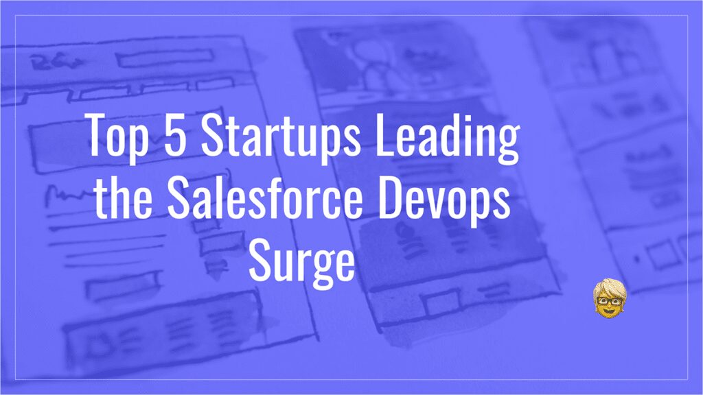 Top 5 Startups Leading the Salesforce Devops Surge