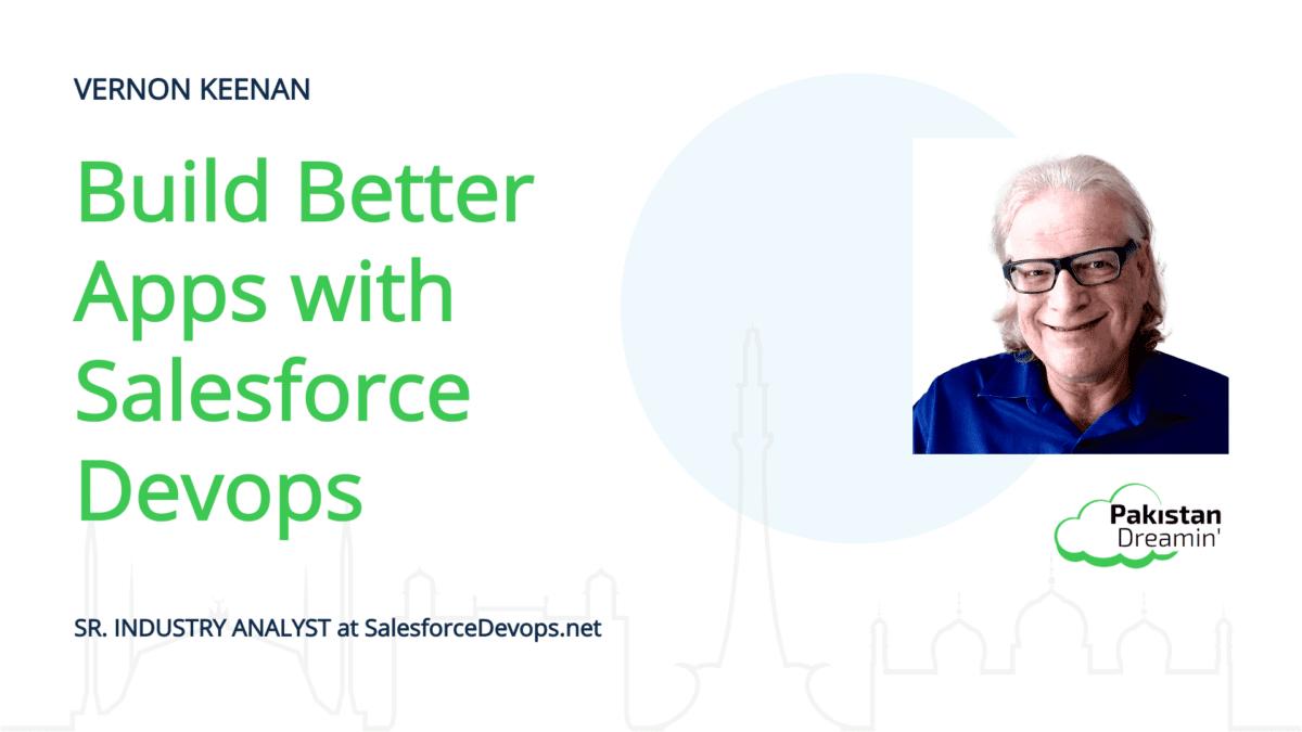 Build Better Apps With Salesforce Devops